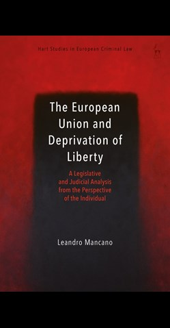 Cover: The European Union and Deprivation of Liberty - Leandro Mancano