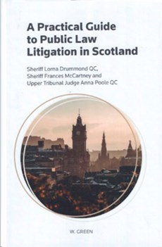 Cover: A Practical Guide to Public Law Litigation in Scotland