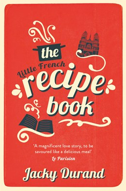 Cover: The Little French Recipe Book by Jacky Durand